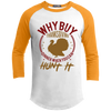 """Why buy? Hunt it!"" Sporty T-Shirt"