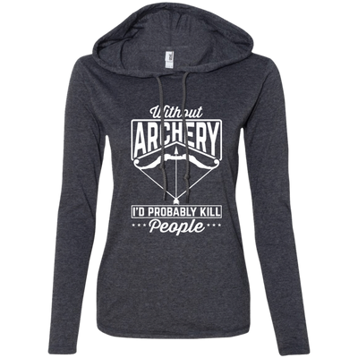 """Without Archery"" Ladies' T-Shirt Hoodie"