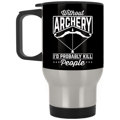 """Without Archery"" Silver Stainless Travel Mug"