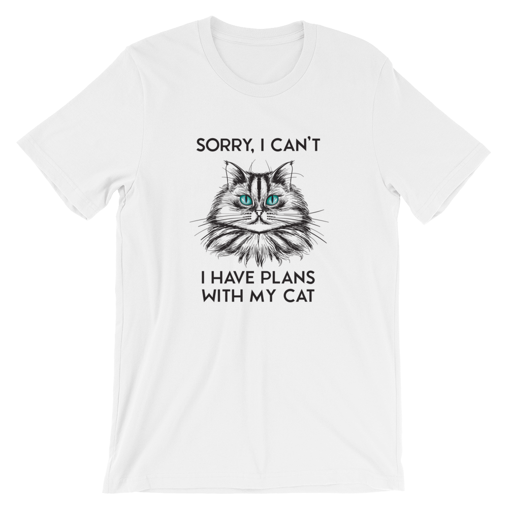 Sorry I Can't, I Have Plans With My Cat - T-Shirt - Cats On Catnip