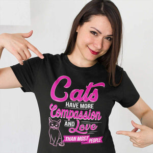 Cats Have More Compassion and Love Than Most People - T-Shirt - Cats On Catnip