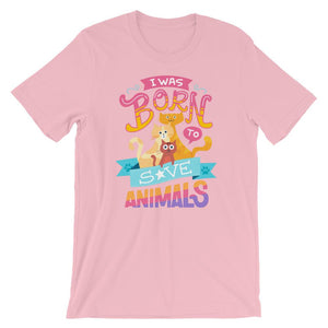 I Was Born To Save Animals - T-Shirt - Cats On Catnip
