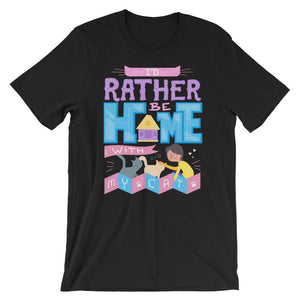 I'd Rather Be Home With My Cat - T-Shirt - Cats On Catnip