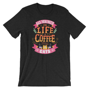 All You Need In Life Is Coffee And Cats - T-Shirt - Cats On Catnip