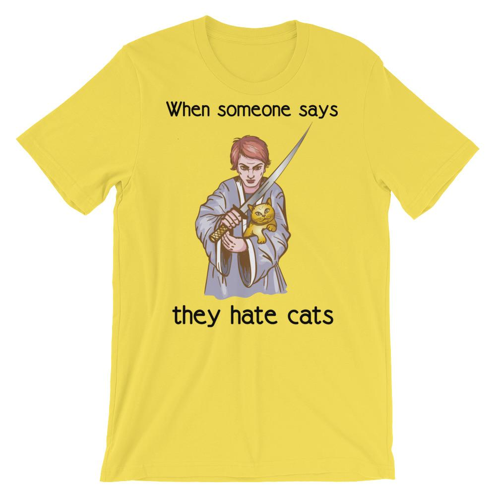 When Someone Says They Hate Cats - T-Shirt - Cats On Catnip