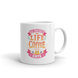 All You Need In Life Is Coffee And Cats - Mug - Cats On Catnip