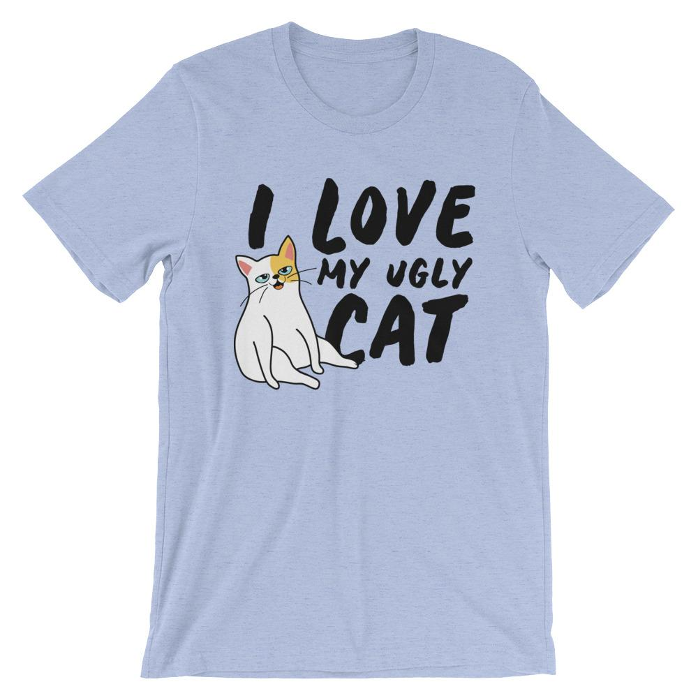 I Love My Ugly Cat - T-Shirt - Cats On Catnip