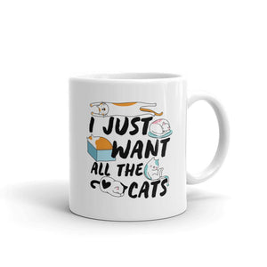 I Just Want All The Cats - Mug - Cats On Catnip