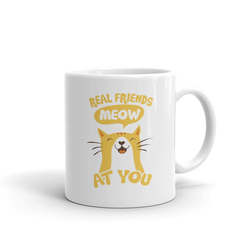 Real Friends Meow At You - Mug - Cats On Catnip