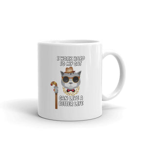I Work Hard So My Cat Can Live A Better Life - Mug - Cats On Catnip