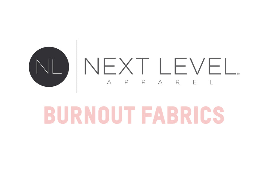 Next Level Burnout Fabrics