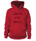 Ask Me If I'm Single Hoodie - Unisex-Freire Trade