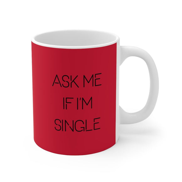 Ask Me If I'm Single Mug 11oz (0.33 l)-Freire Trade