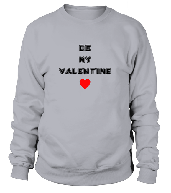 Be My Valentine Sweatshirt - Unisex-Freire Trade