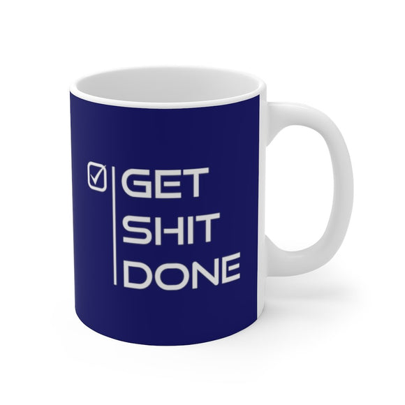 Get Shit Done Mug 11oz (0.33 l)-Freire Trade