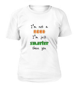 I'm Not A Nerd I'm Just Smarter Than You Women's T-shirt-Freire Trade