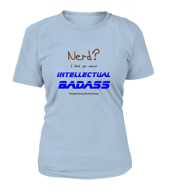 Nerd I Think You Meant Intellectual Badass Women's T-shirt-Freire Trade