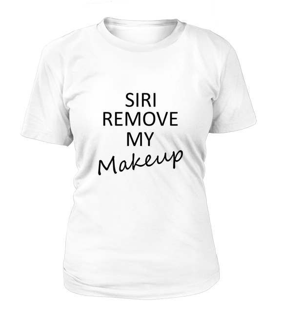 Siri Remove My Makeup Women's T-shirt-Freire Trade