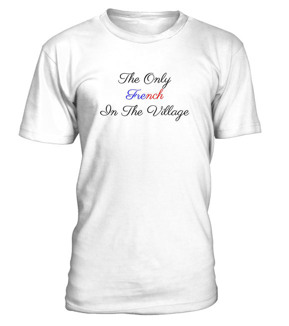 The Only French In the Village T-shirt-Freire Trade