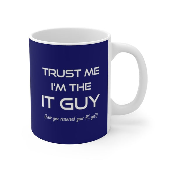 Trust Me I'm The IT Guy Mug 11oz (0.33 l)-Freire Trade