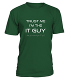 Trust Me I'm The IT Guy T-shirt-Freire Trade