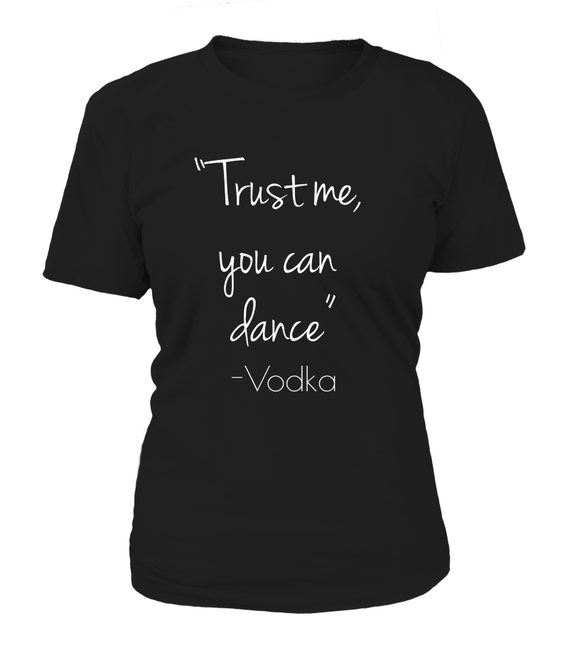 Trust Me You Can Dance Women's T-shirt-Freire Trade