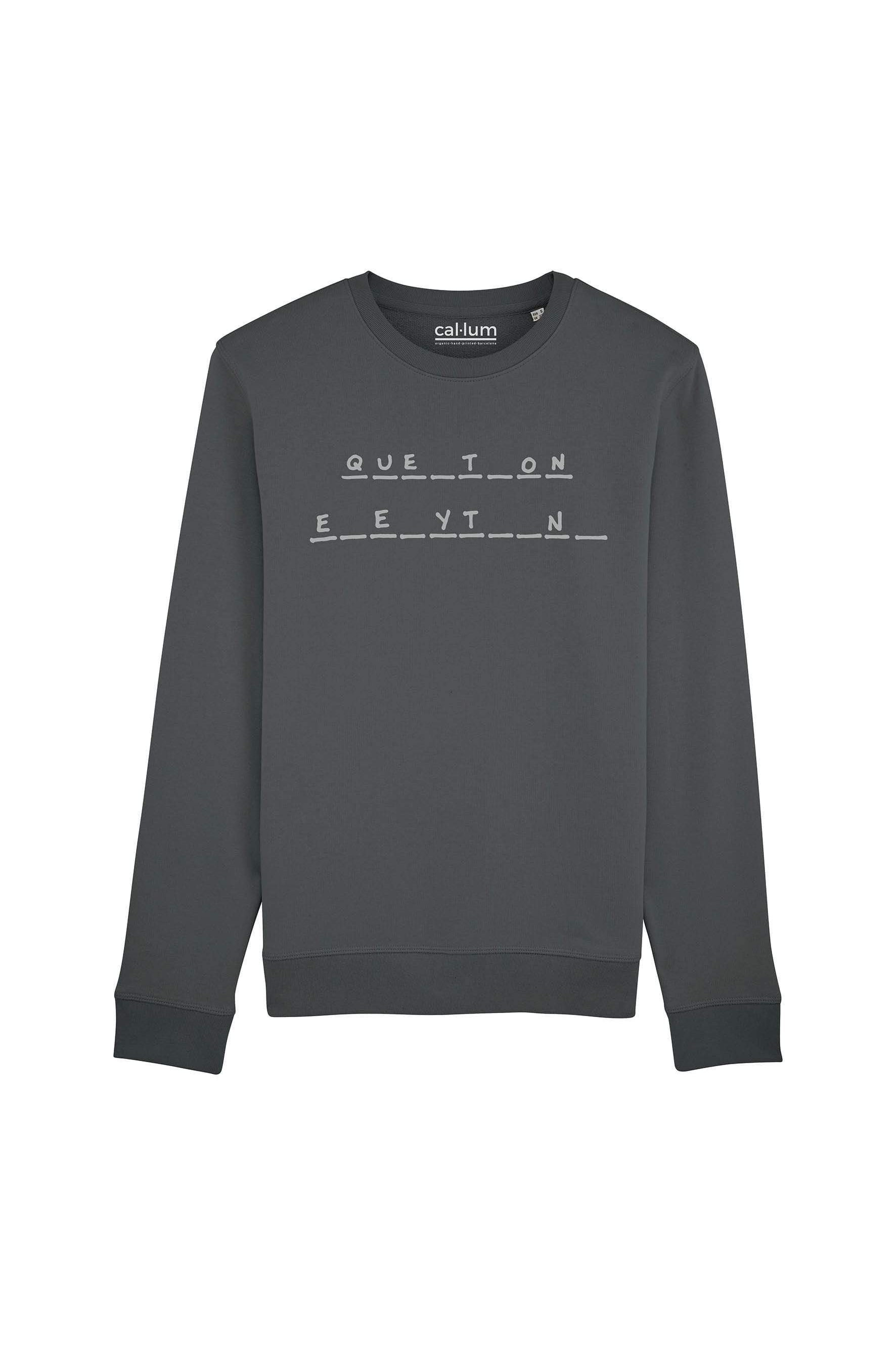 CAL-LUM sweatshirts · sudaderas question everything unisex sweatshirt sustainable fashion ethical fashion