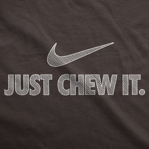 Just Chew It - Womens T-Shirt