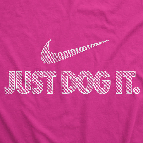 Just Dog It - Womens T-Shirt