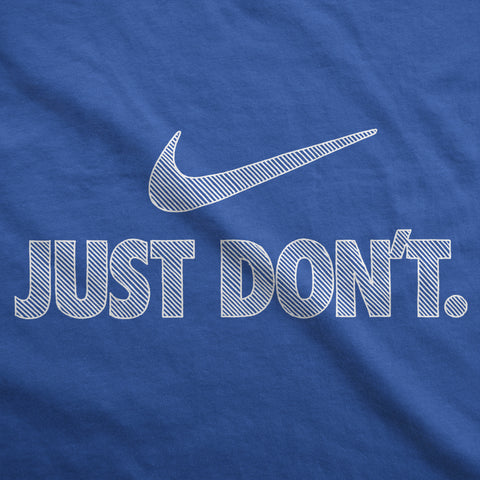 Just Don't - Mens T-Shirt