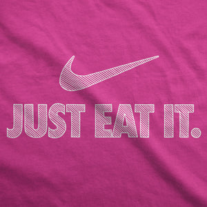 Just Eat It - Womens T-Shirt