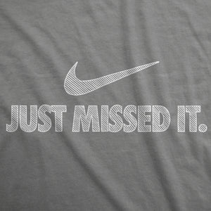 Just Missed It - Mens T-Shirt