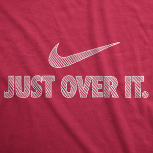 Just Over It - Womens T-Shirt