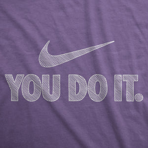 You Do It - Womens T-Shirt