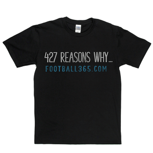 427 Reasons F365 Regular T-Shirt