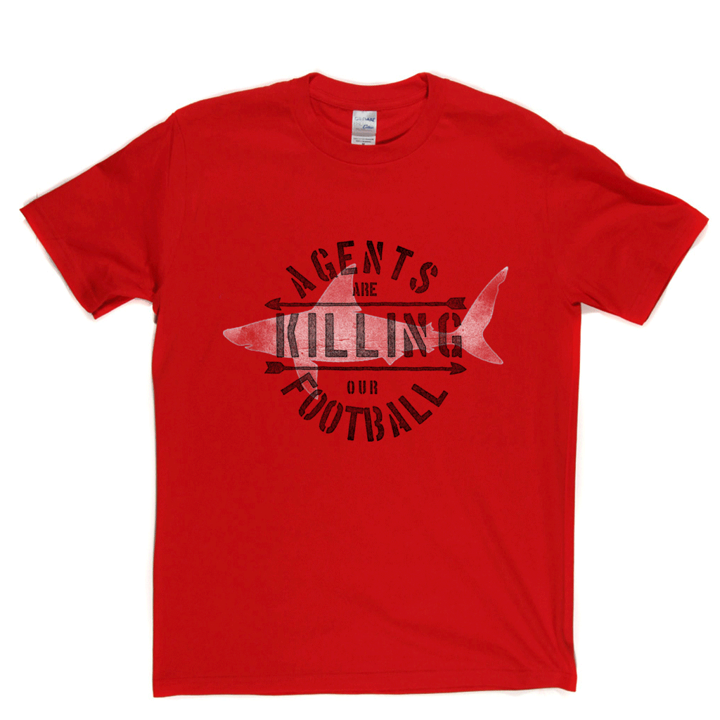 Agents Are Killing Our Football Regular T-Shirt
