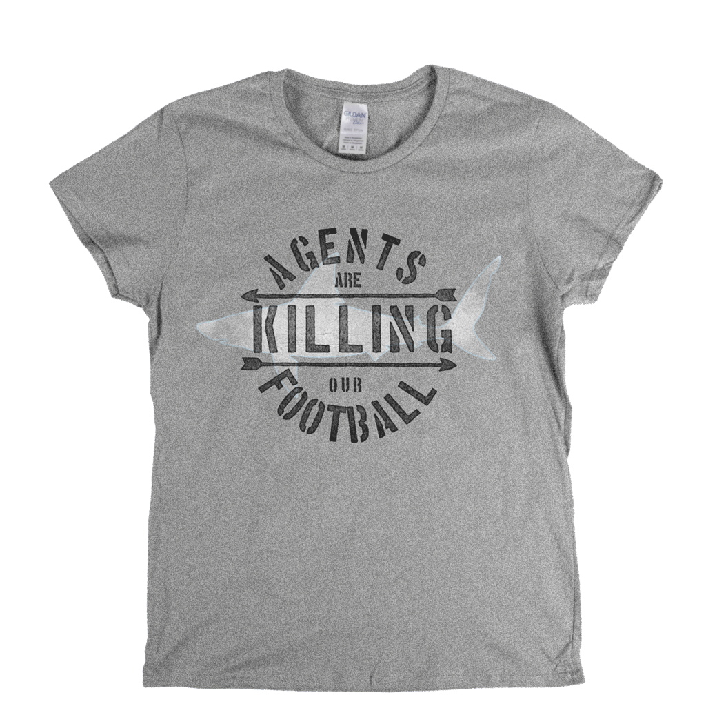 Agents Are Killing Our Football Womens T-Shirt
