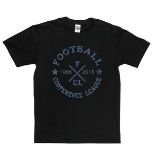 Football Conference League 1986 2015 Regular T-Shirt