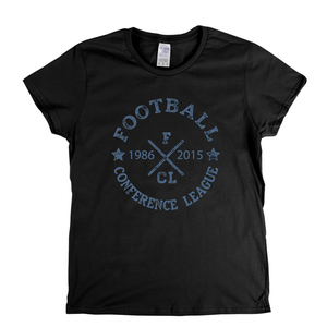 Football Conference League 1986 2015 Womens T-Shirt
