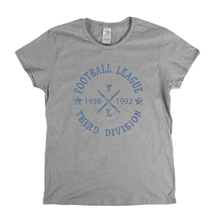 Football League Third Division 1958 1992 Womens T-Shirt