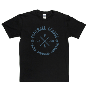 Football League Third Division North 1921 1958 Regular T-Shirt