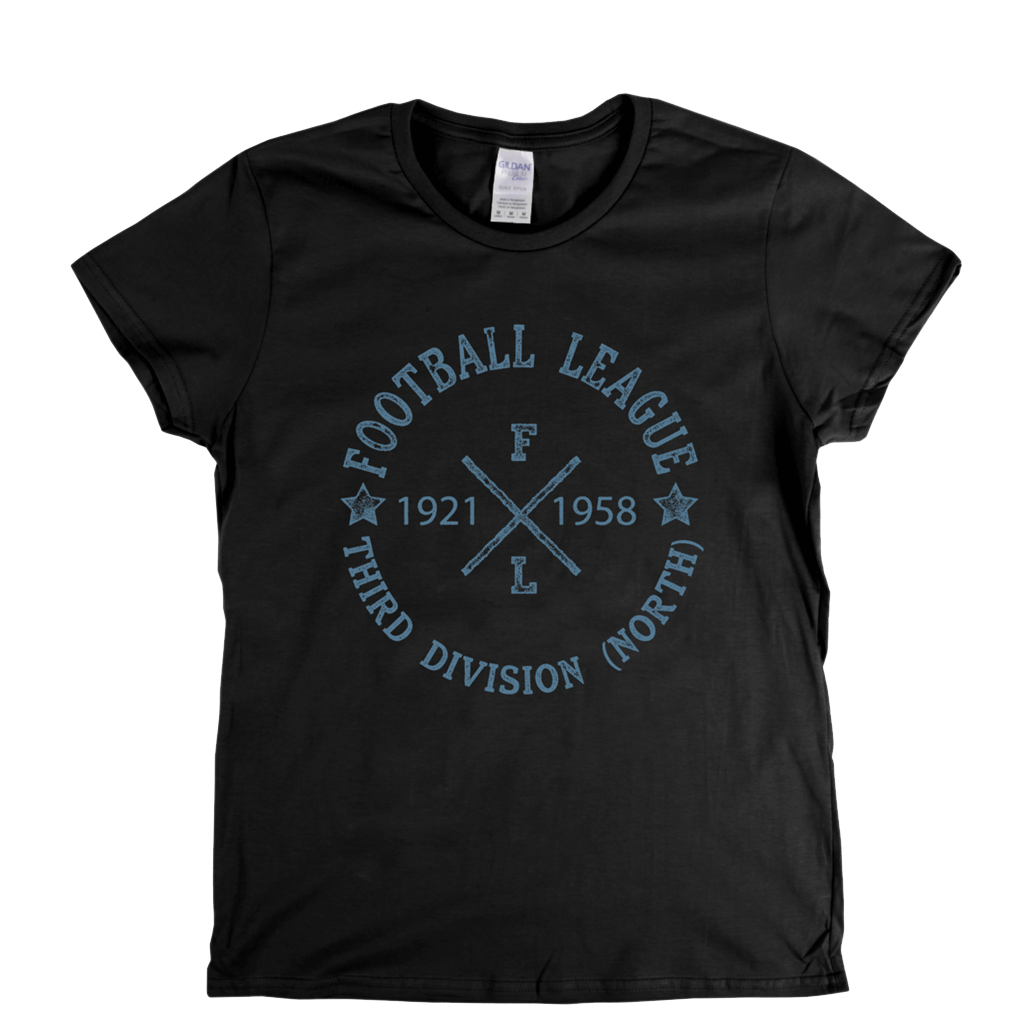 Football League Third Division North 1921 1958 Womens T-Shirt