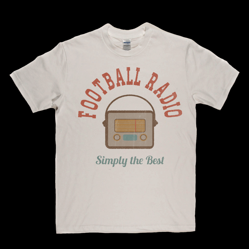 Football Radio Simply The Best Regular T-Shirt