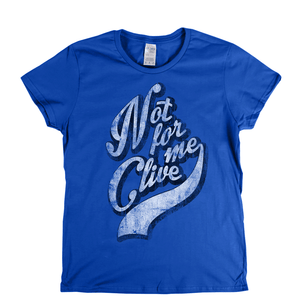 Not For Me Clive Womens T-Shirt