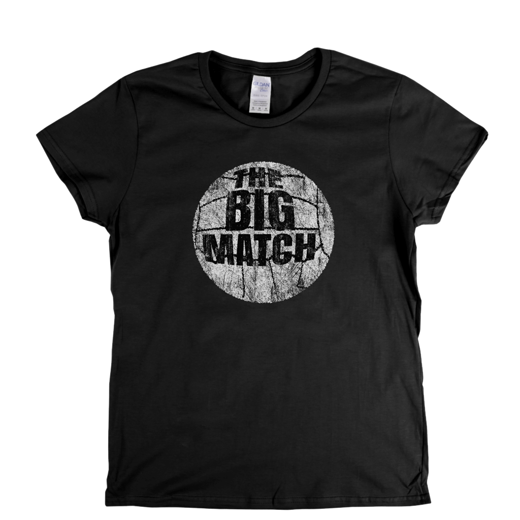 The Big Match Womens T-Shirt