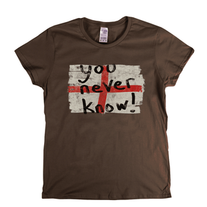 You Never Know Flag Womens T-Shirt
