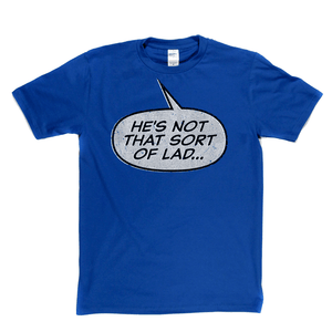 Hes Not That Sort Of Lad Regular T-Shirt