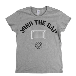 Mind The Gap Womens T-Shirt