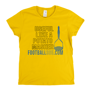 Useful Like A Potato Masher Womens T-Shirt
