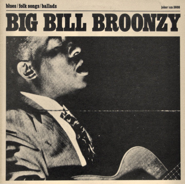 Big Bill Broonzy ‎– Blues / Folk Songs / Ballads